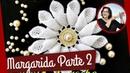 Margarida em Crochê | Parte 2 - flores em croche