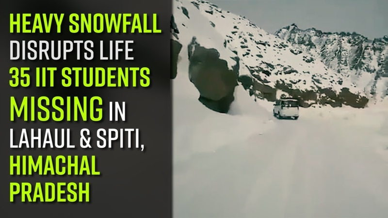 Heavy Snowfall disrupts Life 35 IIT students missing in Lahaul and Spiti Himachal Pradesh