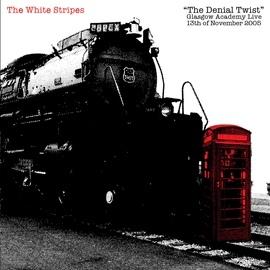 The White Stripes альбом The Denial Twist (Live @ Glasgow Academy 13.11.2005)