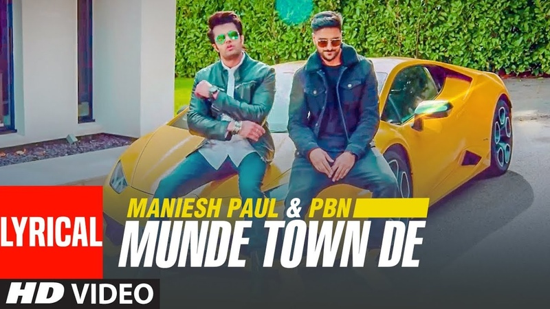Munde Town De (Full Lyrical Song) Maniesh Paul | PBN | Mavi Singh | Latest Punjabi Songs 2018