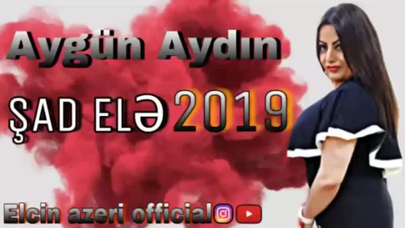 2019 Arada meni yad elə Cox Superdi mahni Yeni mahnilar dinle Aygun aydin şad ele 2019 mp4