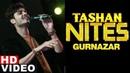 Gurnazar LIVE Performance Tashan Nites 9X Tashan Latest Songs 2019