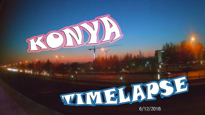 Konya Time Lapse 1