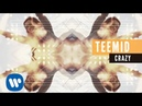 Teemid Crazy feat Joie Tan Official Music Video