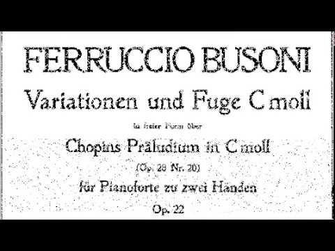 BUSONI Variationen und Fuge in freier Form über Chopin's C-moll Präludium, (Op.22, 1884) BV213a