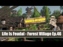 ★ Life Is Feudal Forest Village ★ Lets Play Gameplay Part 45 WHERE IS MY BACON