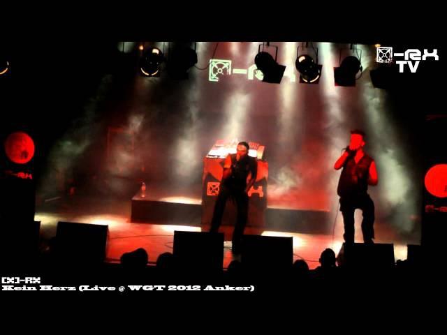 [x]-Rx - Kein Herz (Live @ WGT 2012 / Anker)