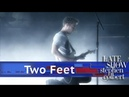 Two Feet - I Feel Like I'm Drowning (The Late Show with Stephen Colbert)