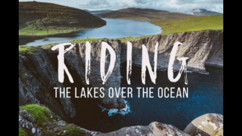 Dirty Habits - FAROE ISLANDS Riding The Lakes Over The...