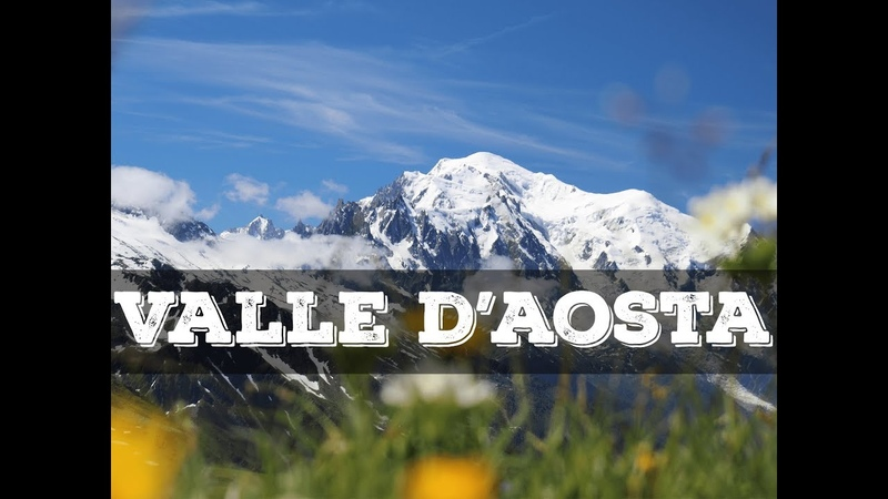 Top 10 cosa vedere in Valle D'Aosta senza audio