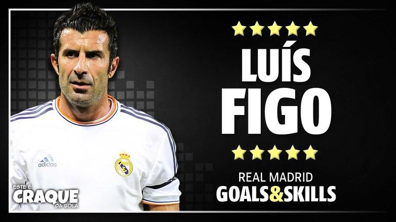 LUÍS FIGO ● Real Madrid ● Goals Skills