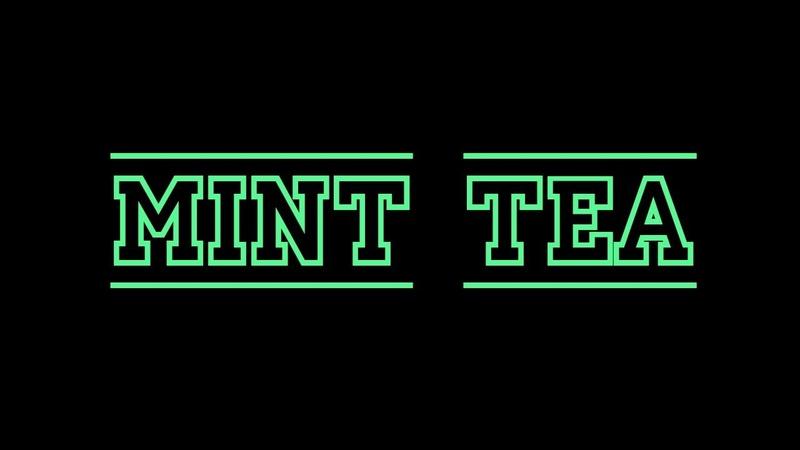 MK PARTY | 10.02.19 | Mint Tea