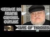George RR Martin's Original Outline for Game of Thrones &amp The Song of Ice and Fire