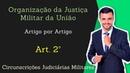 STM Superior Tribunal Militar Lei 8 457 92 Organização da Justiça Militar Art 2º