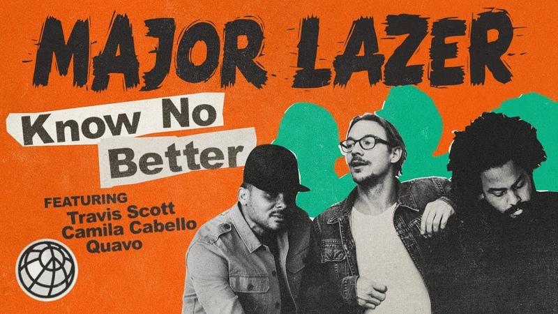 Major Lazer - Know No Better (feat. Travis Scott, Camila Cabello Quavo)
