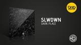 Slwdwn - Dark Place