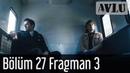Avlu 27. Bölüm 3. Fragman