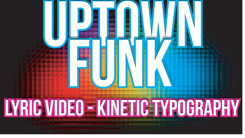 Uptown Funk Animation - Lyric video - Kinetic Typography