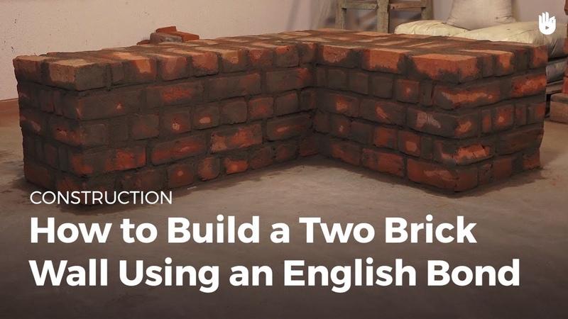 How to Build a Two Brick Wall Using an English Bond | Masonry