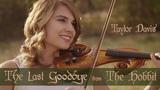 The Hobbit The Last Goodbye (Violin Cover) Taylor Davis