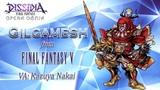 DISSIDIA FINAL FANTASY OPERA OMNIA Gilgamesh