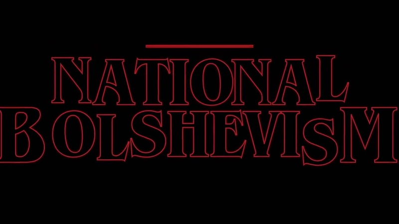 Stranger Things Intro, but its NAZBOL