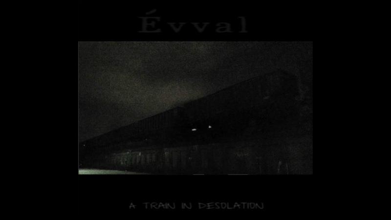 Évval - A Train in Desolation (Full Album)