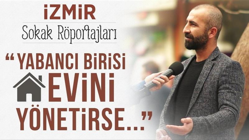 Sokak Röportajı - Yabancı Birisi Evini Yönetirse... (İzmir - Tevhid Dergisi)