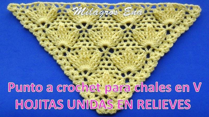 Punto a crochet para chales en V hojitas unidas en relieves paso a paso
