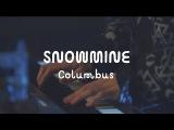 SNOWMINE - Columbus (On The Mountain)