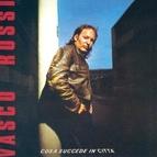 Vasco Rossi альбом Cosa succede in città (Original Master)
