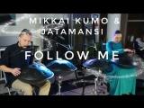 Jatamansi и Mikkai kumo - Следуй за мной Follow me