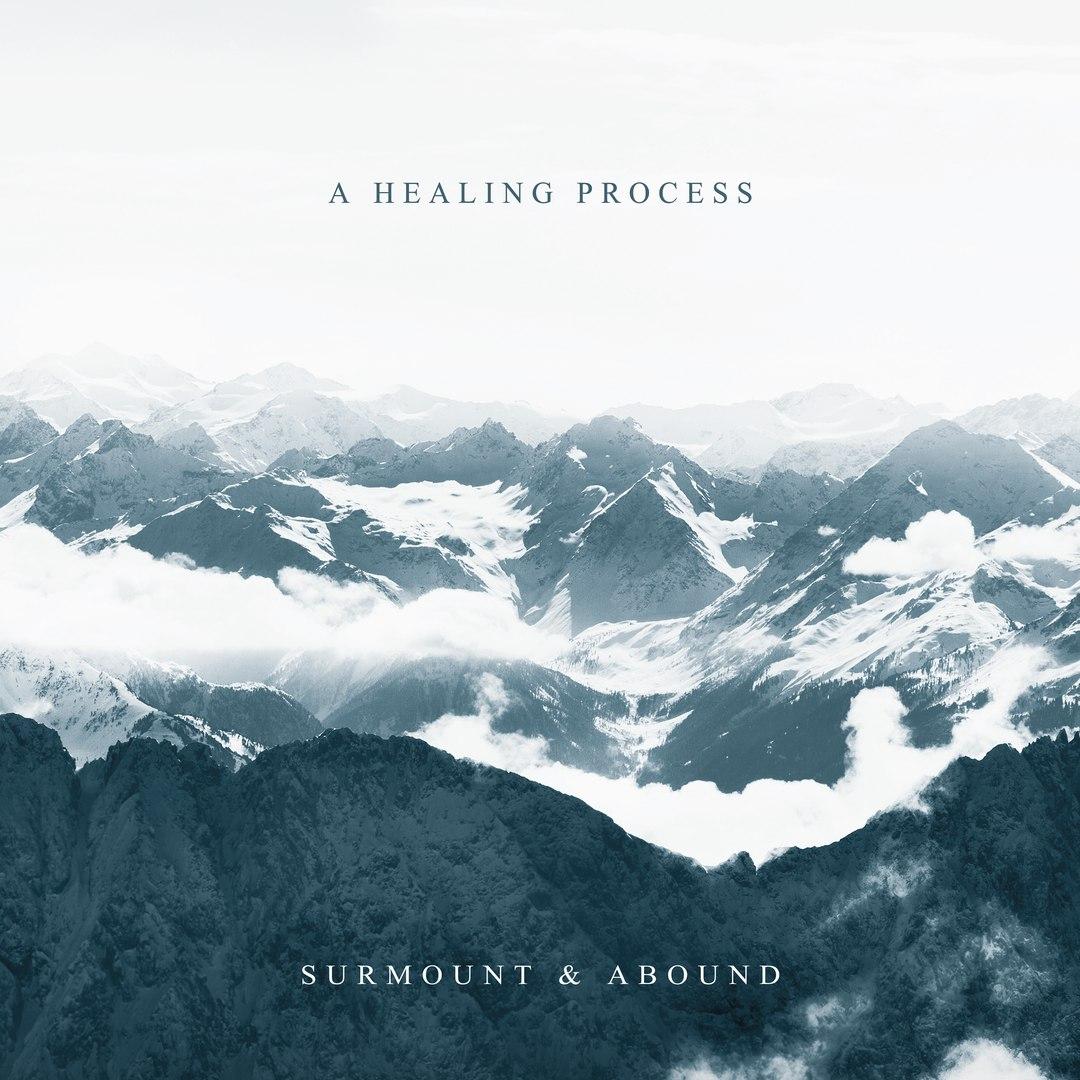 A Healing Process - Surmount & Abound (2016)