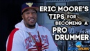 Eric Moore's Tips for Becoming a Pro Drummer | Episode 3.2 | PLAYN DRUMS