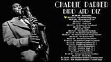 Charlie Parker - Bird and Diz (FULL ALBUM)