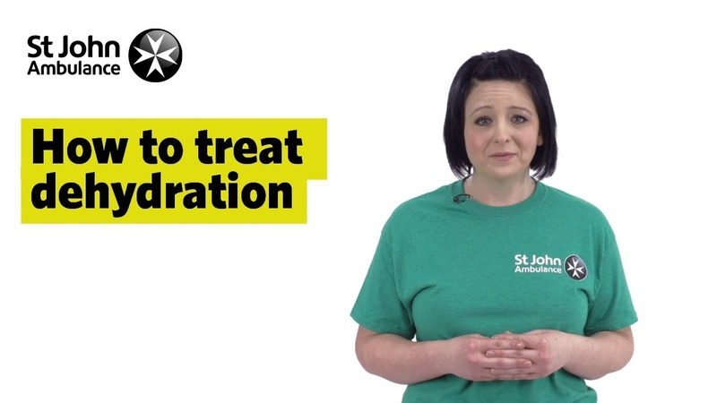 How to Treat Dehydration - First Aid Training - St John Ambulance