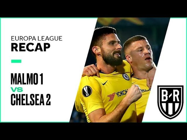 Malmo 1-2 Chelsea: Europa League Recap with Highlights, Goals and Best Moments
