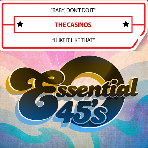The Casinos альбом Baby, Don't Do It / I Like It Like That (Digital 45)