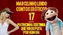 Marcelinho lendo contos eróticos 17 - Patricinha sertinha que virou puta por hum dia
