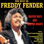 Freddy Fender альбом Wasted Days and Wasted Nights: The Best of Freddy Fender