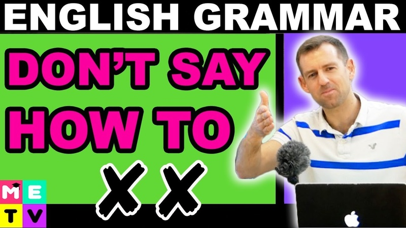 Don't Say HOW TO in English