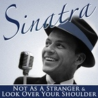 Frank Sinatra альбом Not as a Stranger & Look Over Your Shoulder (Remastered)