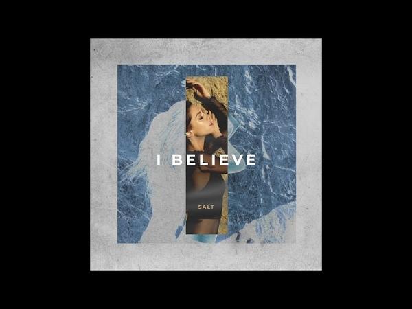 SALT - I Believe (lyric video)