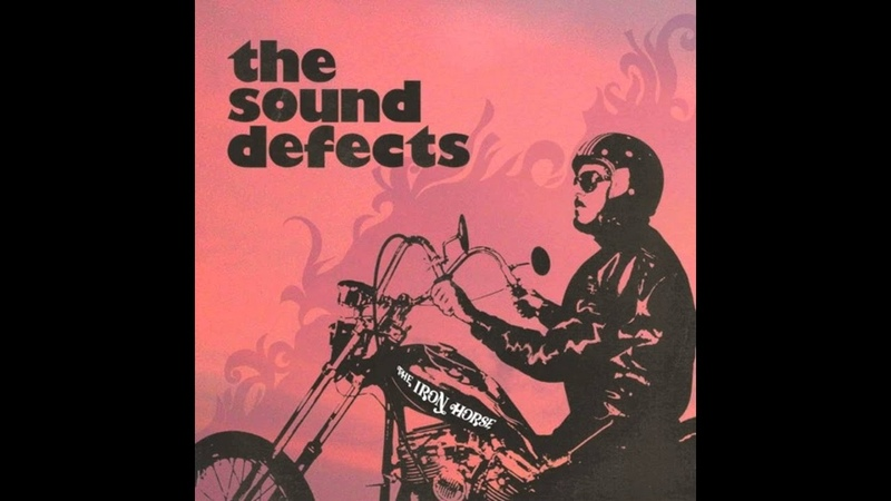 The Sound Defects - The Iron Horse [Full album]