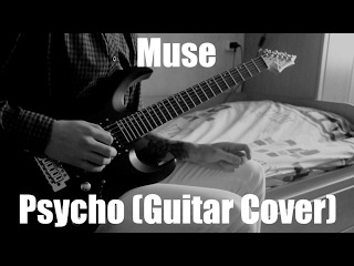 Muse - Psycho (Guitar Cover)