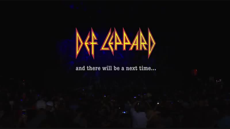 Def Leppard - And There Will Be A Next Time... [Live From Detroit] (2017)
