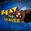 Beat the beaver