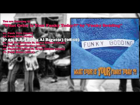 Funky Bodding What Color Is Your Funky Today (Full Album 2018)