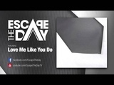 Escape The Day - Love Me Like You Do - Cover (Ellie Goulding) - Fifty Shades Of Grey