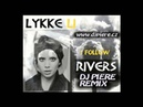 Lykke Li - Follow Rivers Dj Piere dancefloor remix)